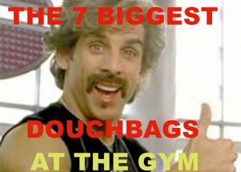 The 7 Biggest Douchebags At The Gym
